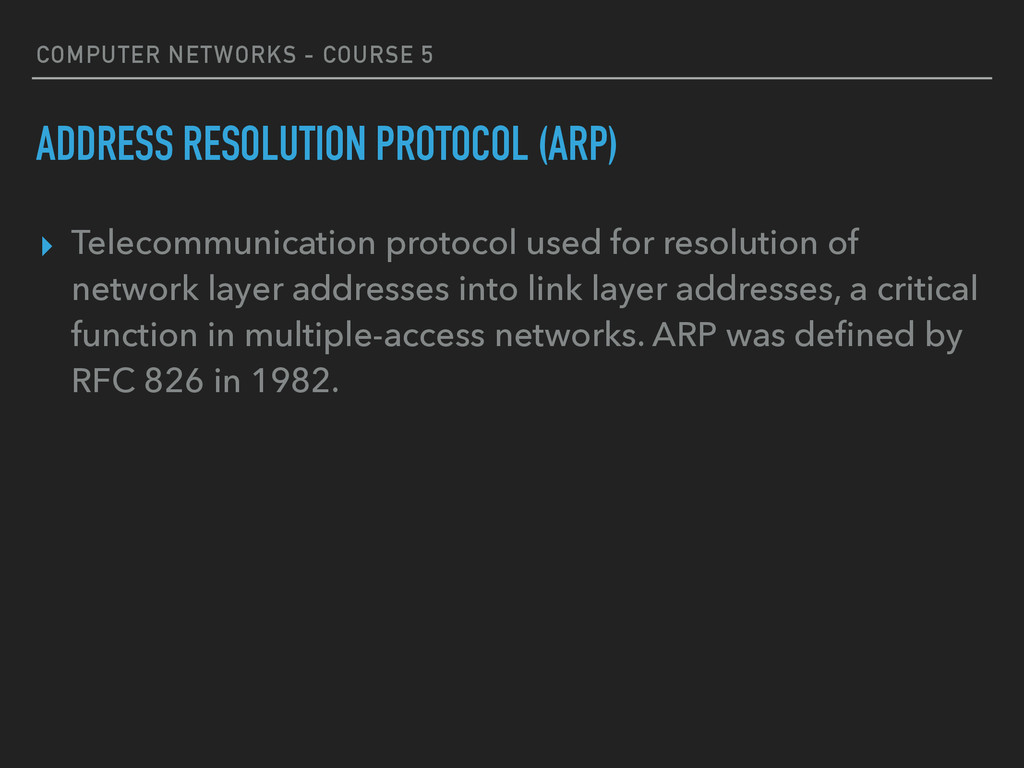 COMPUTER NETWORKS - COURSE 5 ADDRESS RESOLUTION...