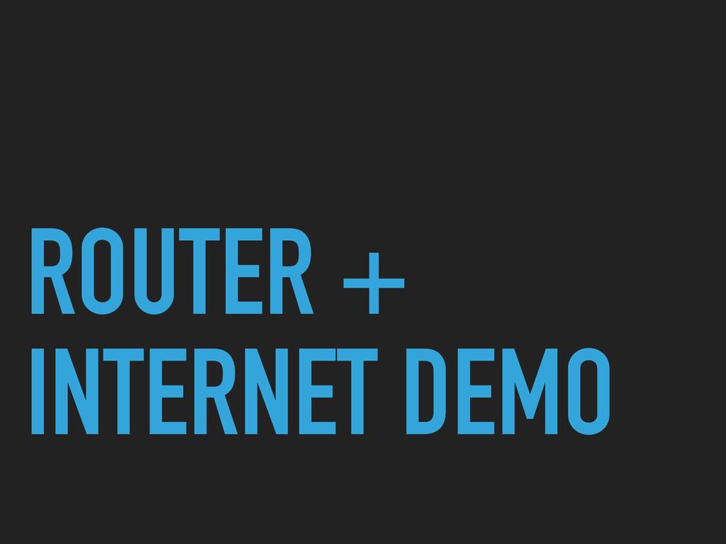 ROUTER + INTERNET DEMO