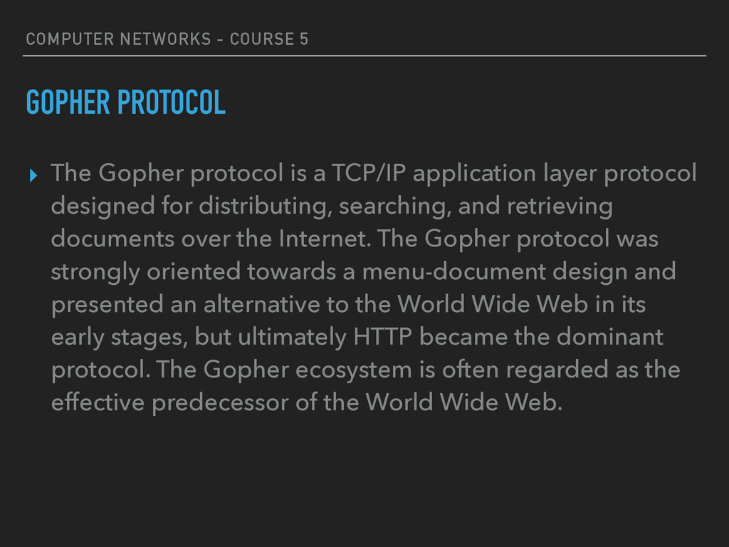 COMPUTER NETWORKS - COURSE 5 GOPHER PROTOCOL ▸ ...