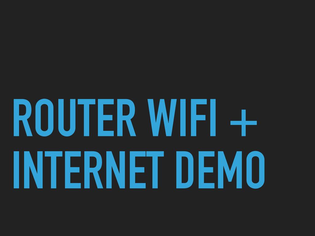 ROUTER WIFI + INTERNET DEMO