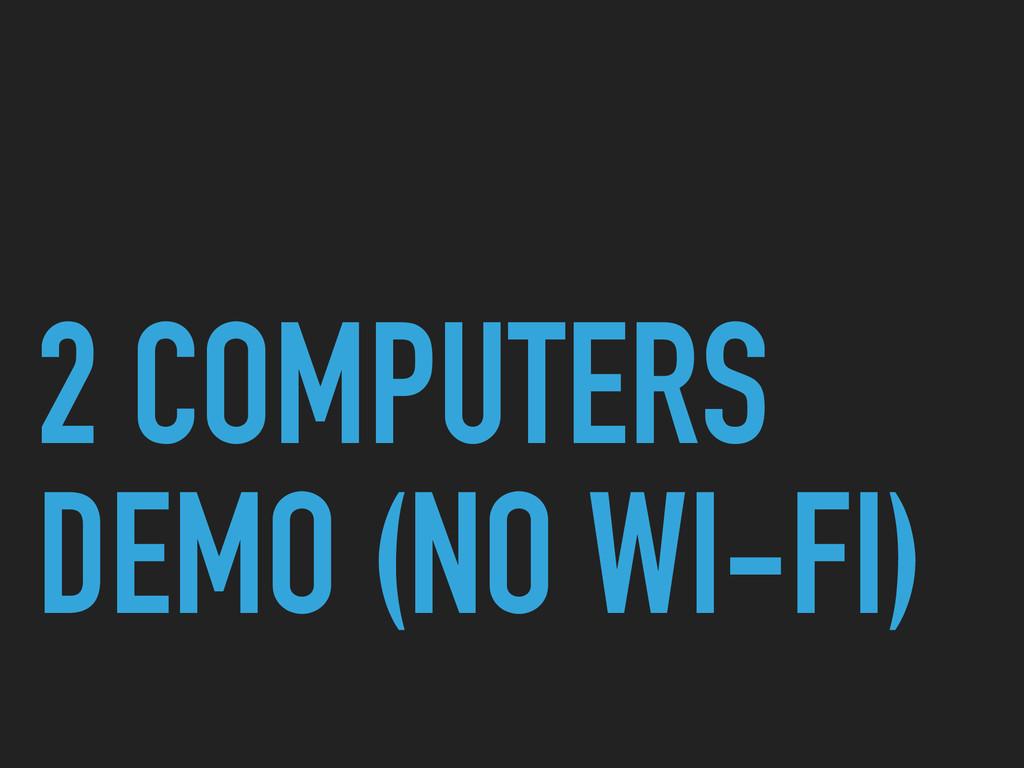 2 COMPUTERS DEMO (NO WI-FI)