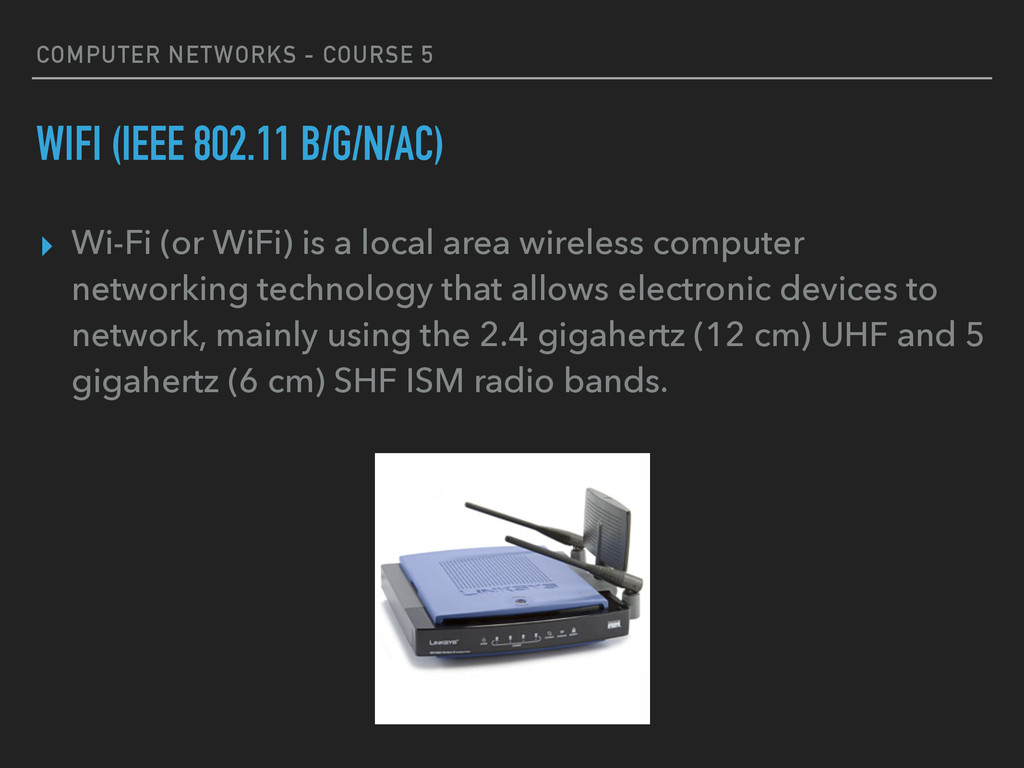 COMPUTER NETWORKS - COURSE 5 WIFI (IEEE 802.11 ...