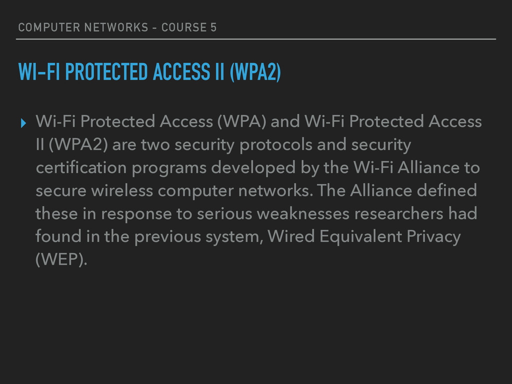 COMPUTER NETWORKS - COURSE 5 WI-FI PROTECTED AC...