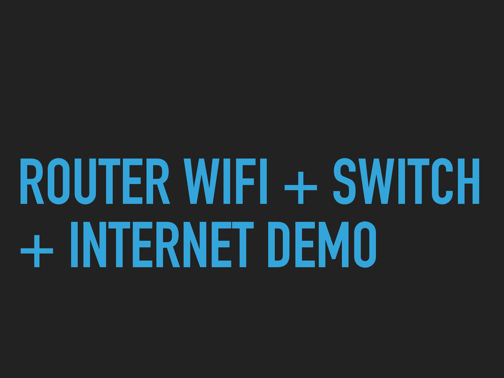 ROUTER WIFI + SWITCH + INTERNET DEMO