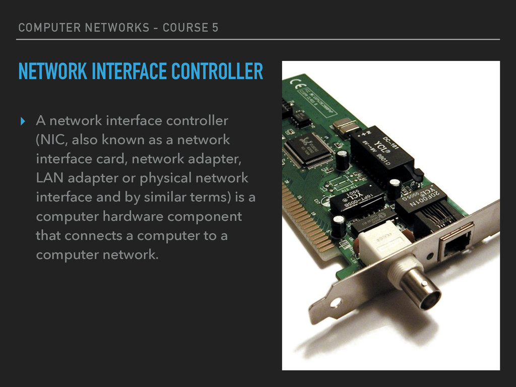 COMPUTER NETWORKS - COURSE 5 NETWORK INTERFACE ...