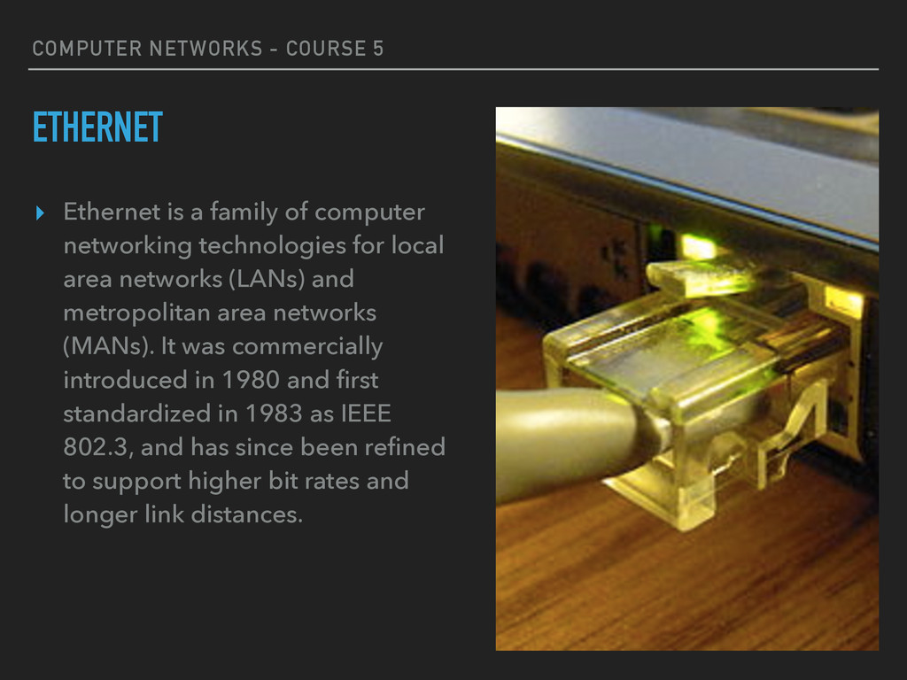 COMPUTER NETWORKS - COURSE 5 ETHERNET ▸ Etherne...