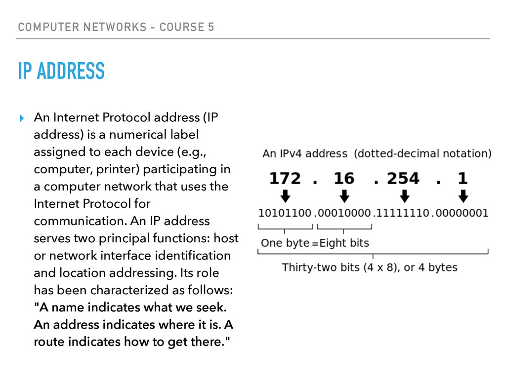 COMPUTER NETWORKS - COURSE 5 IP ADDRESS ▸ An In...