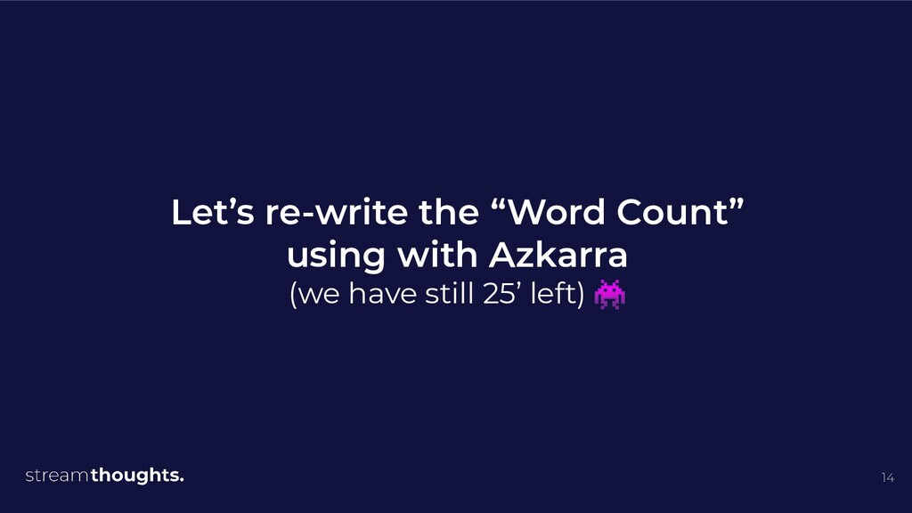 """14 Let's re-write the """"Word Count"""" using with A..."""