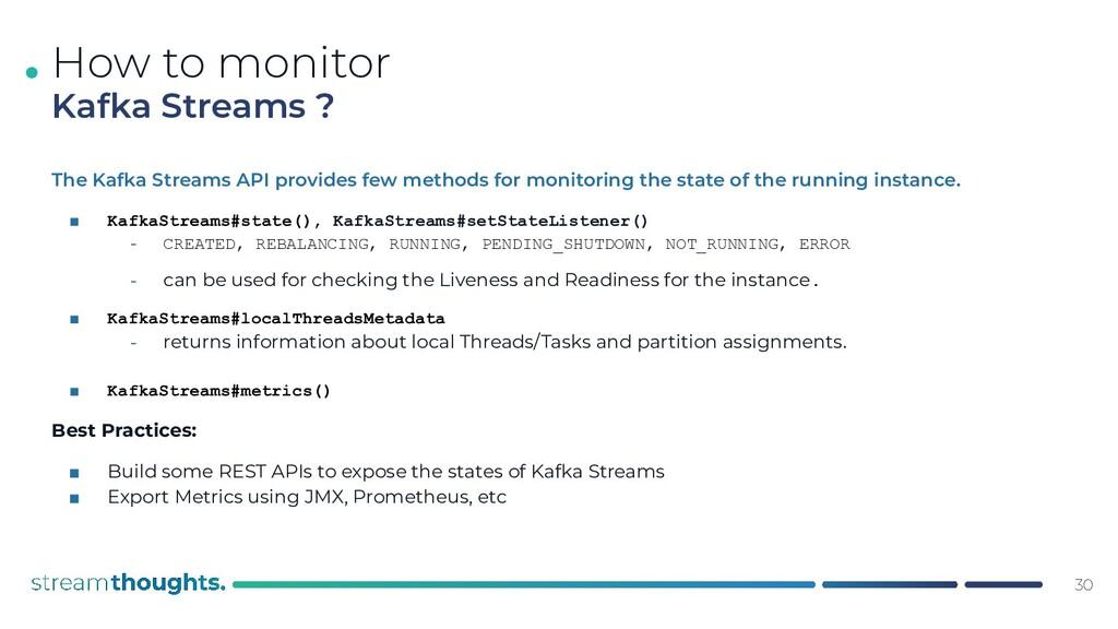 . The Kafka Streams API provides few methods fo...