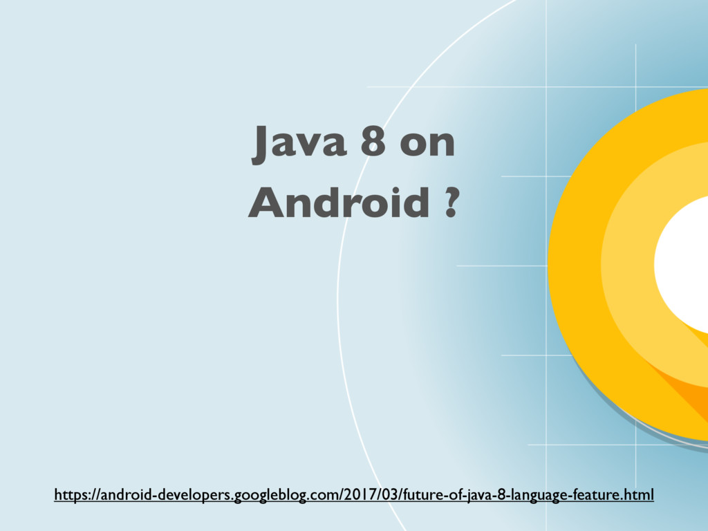Java 8 on Android ? https://android-developers....
