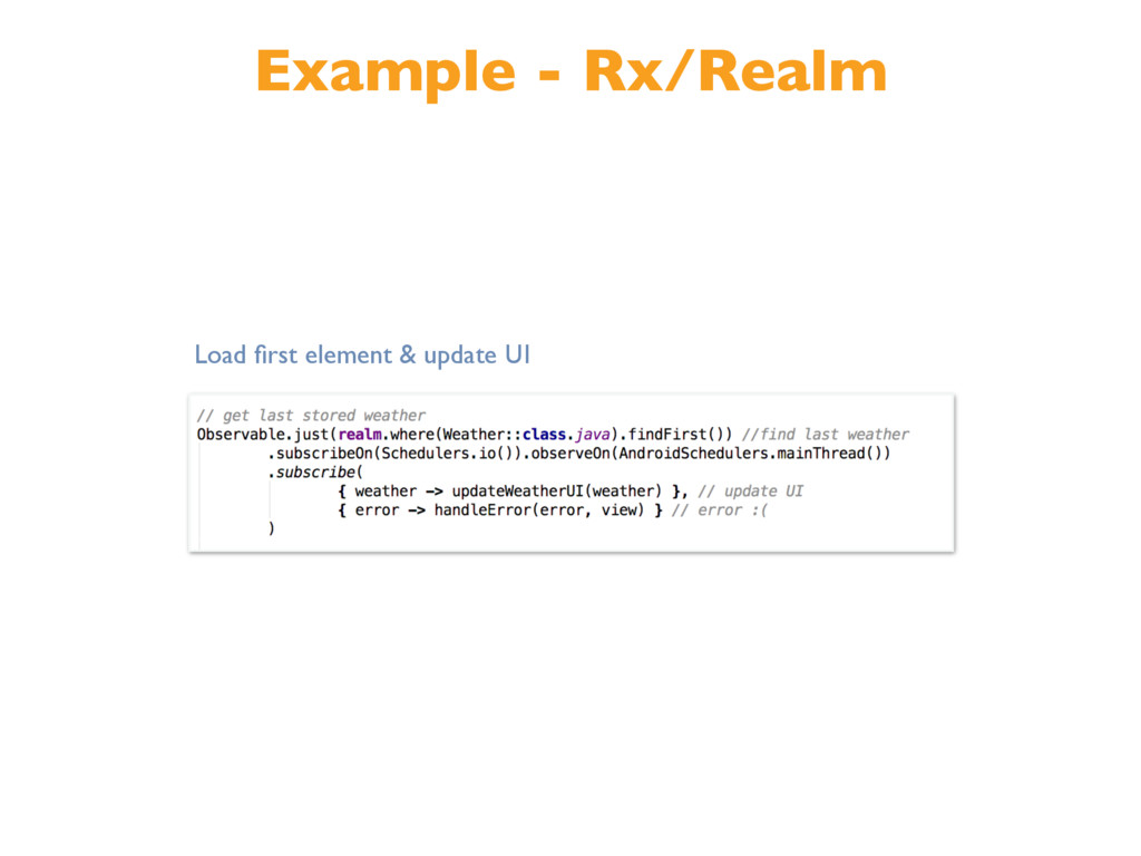 Example - Rx/Realm Load first element & update UI