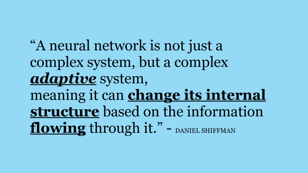 """""""A neural network is not just a complex system,..."""
