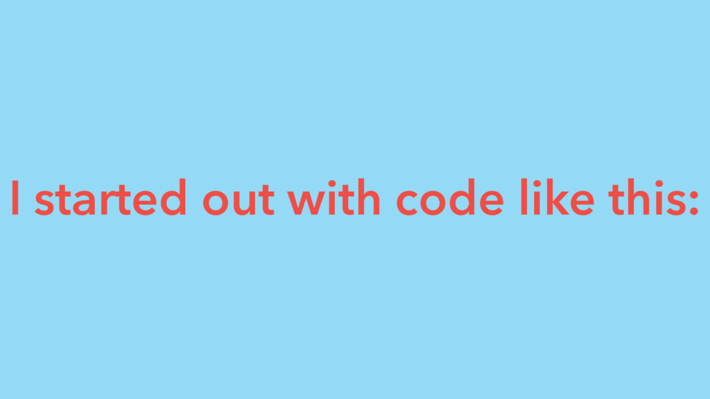 I started out with code like this: