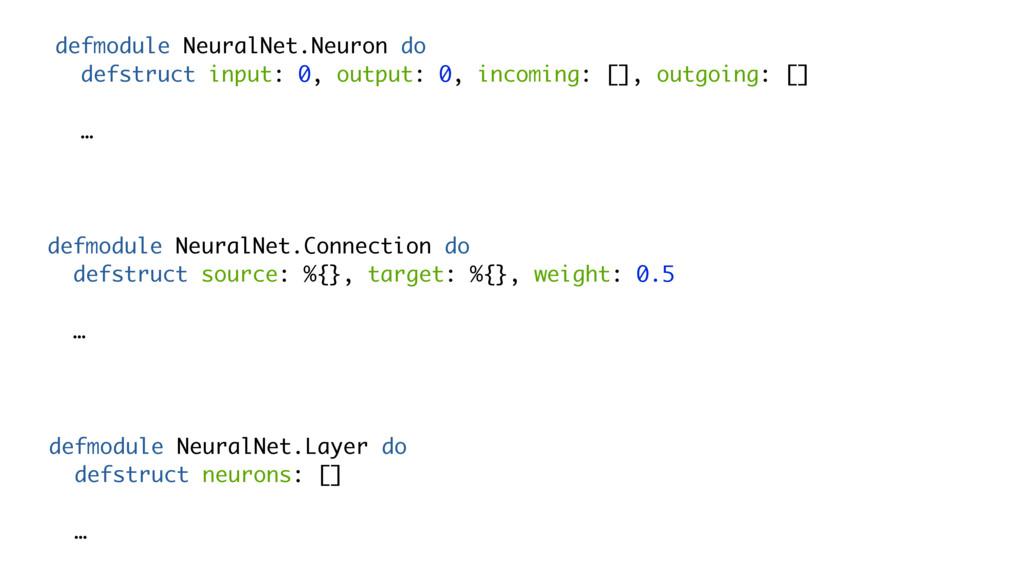 defmodule NeuralNet.Neuron do defstruct input: ...