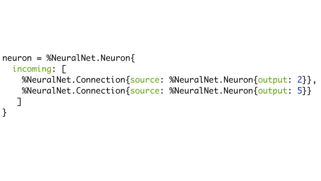 neuron = %NeuralNet.Neuron{ incoming: [ %Neural...