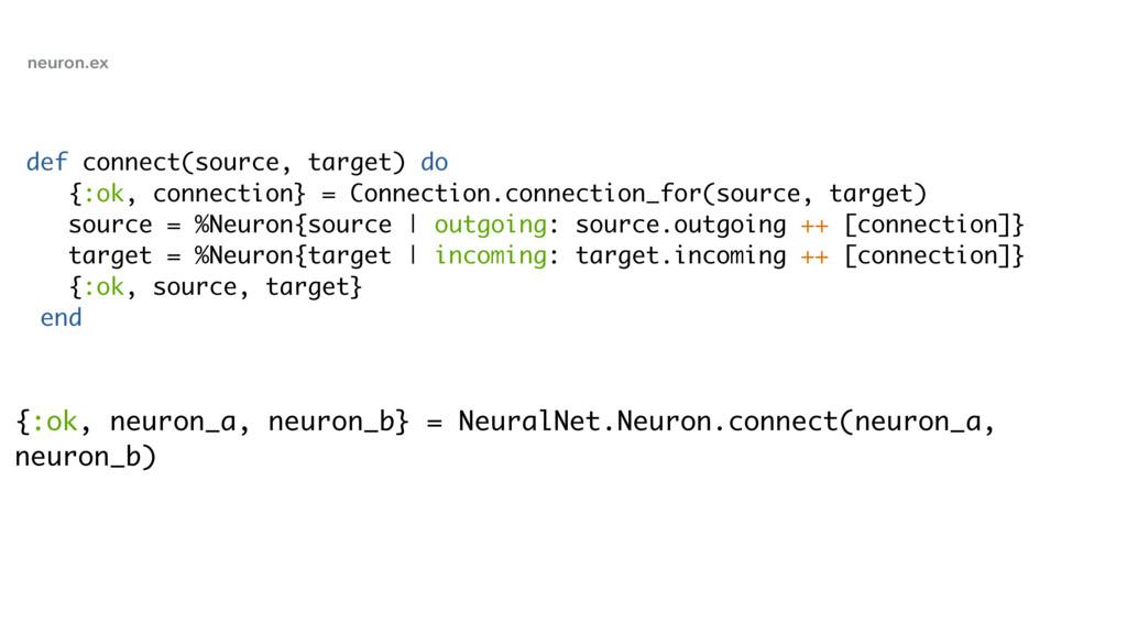 {:ok, neuron_a, neuron_b} = NeuralNet.Neuron.co...