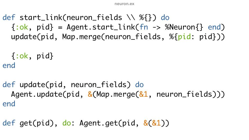 def start_link(neuron_fields \\ %{}) do {:ok, p...