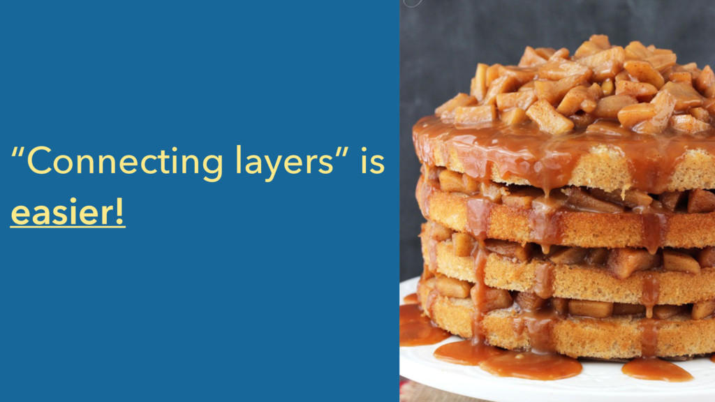 """Connecting layers"" is easier!"