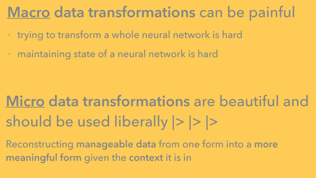 Macro data transformations can be painful - try...