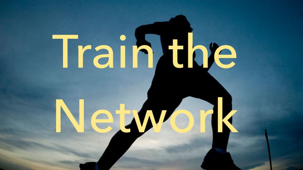 Train the Network