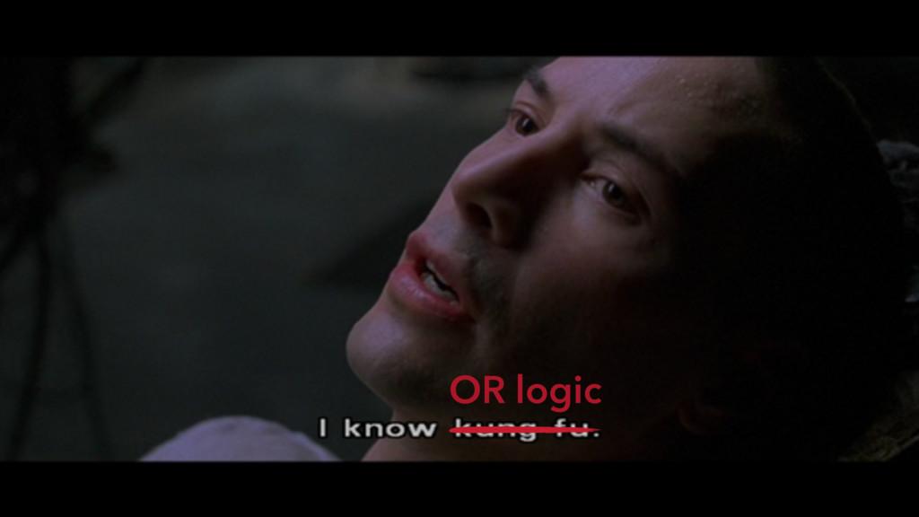 OR logic