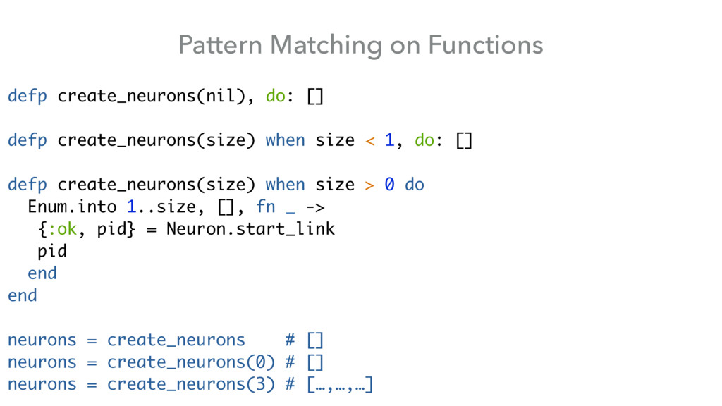 Pattern Matching on Functions defp create_neuro...
