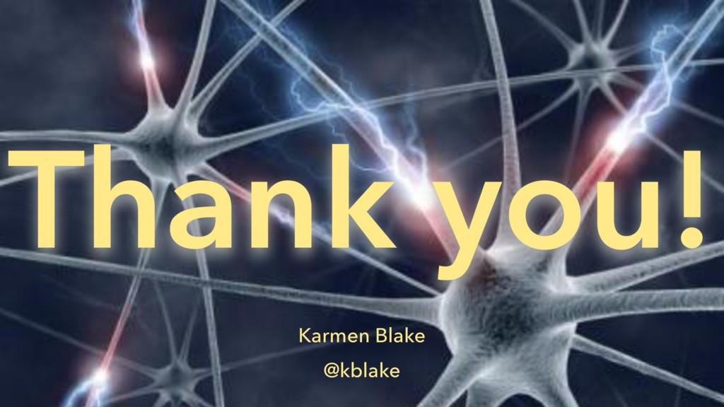 Thank you! Karmen Blake @kblake