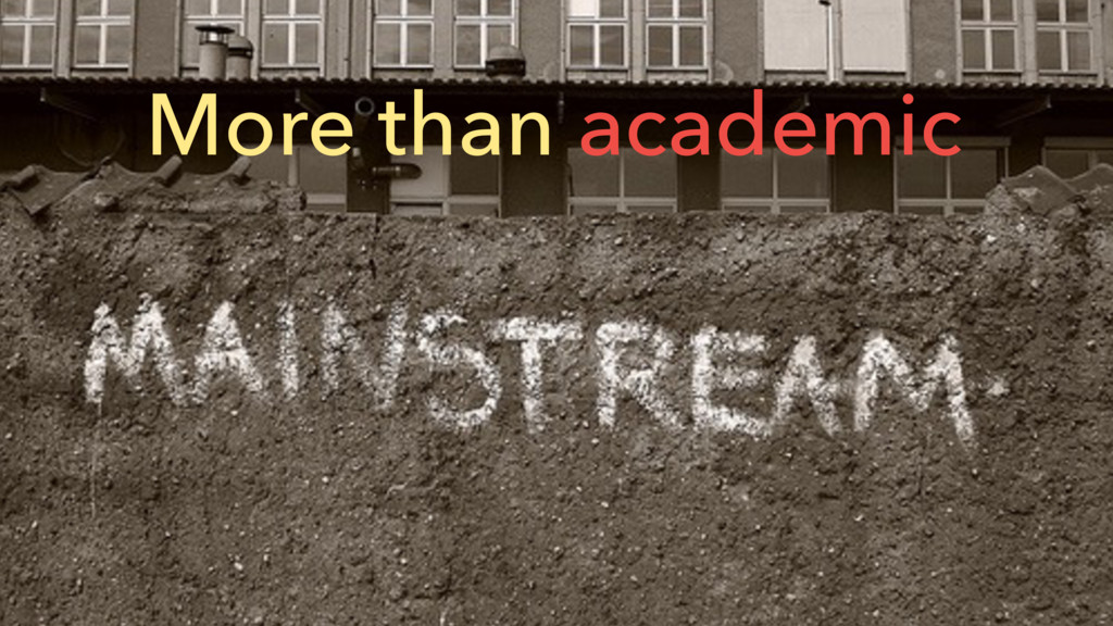 More than academic