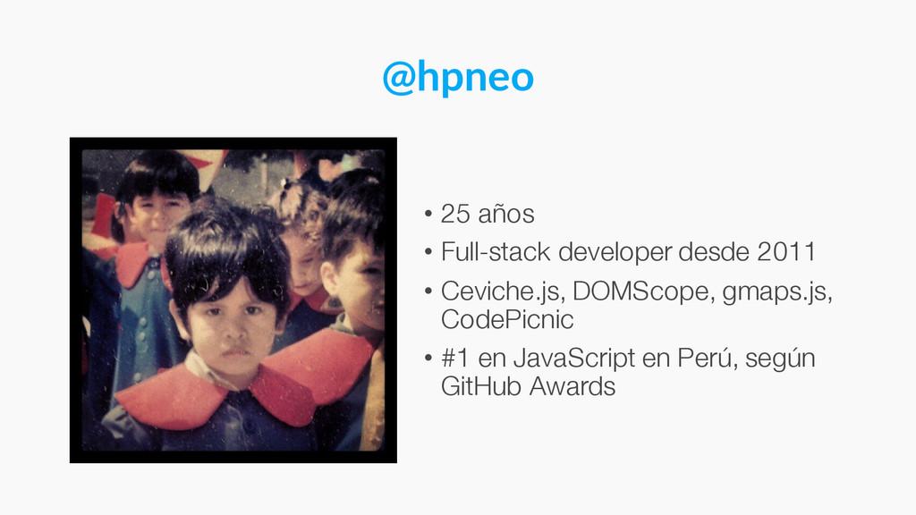 @hpneo • 25 años • Full-stack developer desde 2...