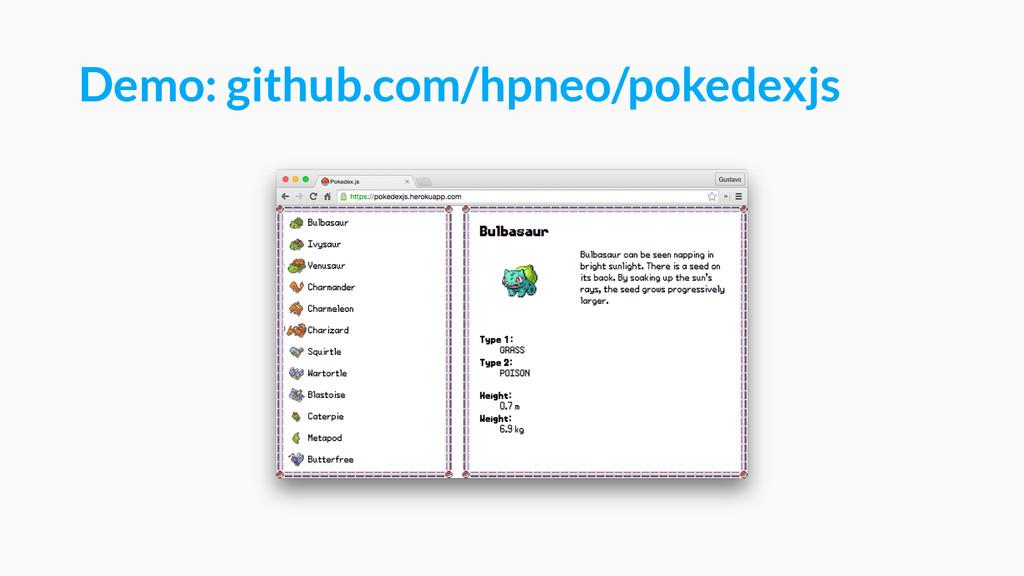 Demo: github.com/hpneo/pokedexjs