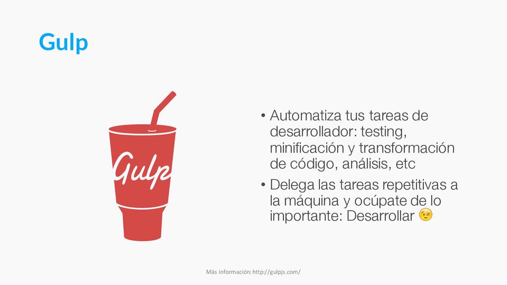 Gulp • Automatiza tus tareas de desarrollador: ...