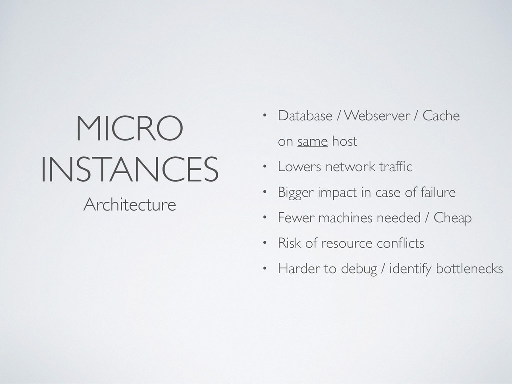 MICRO INSTANCES Architecture • Database / Webse...