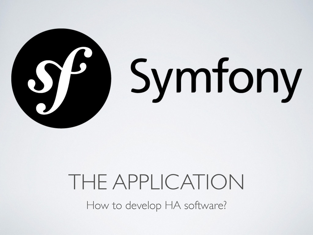 THE APPLICATION How to develop HA software?