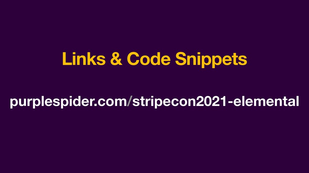 Links & Code Snippets purplespider.com/stripeco...