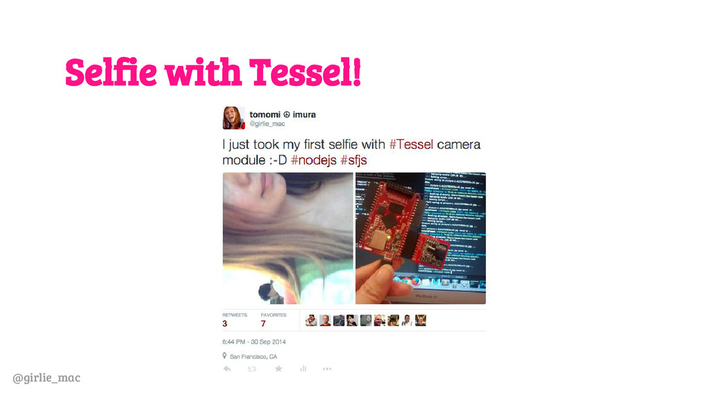 @girlie_mac Selfie with Tessel!