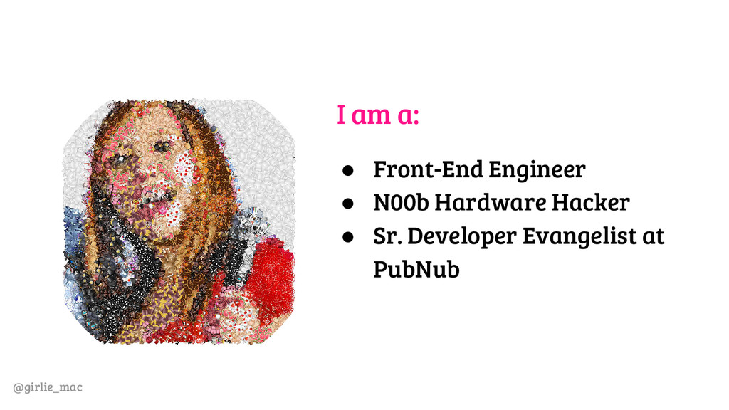 @girlie_mac I am a: ● Front-End Engineer ● N00b...