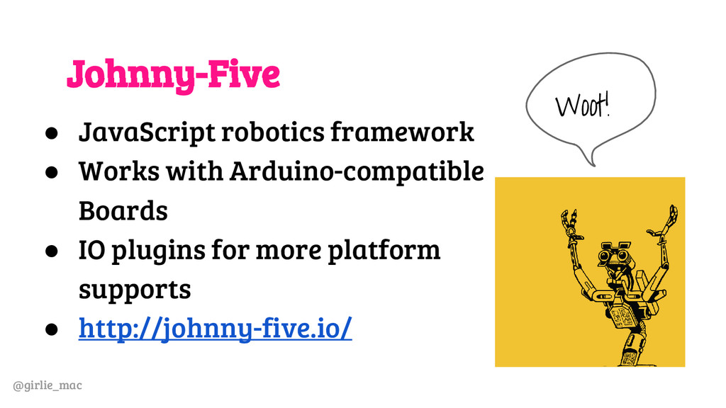 @girlie_mac Johnny-Five ● JavaScript robotics f...