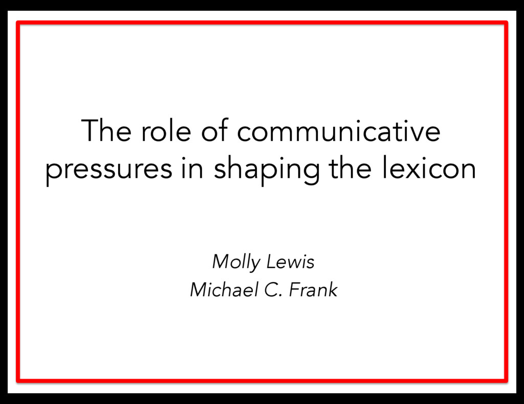 Molly Lewis Michael C. Frank The role of commun...