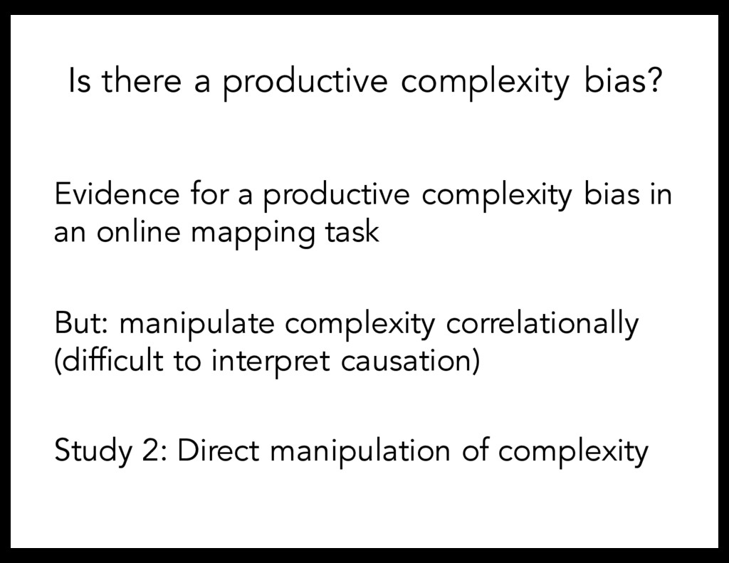 Evidence for a productive complexity bias in an...