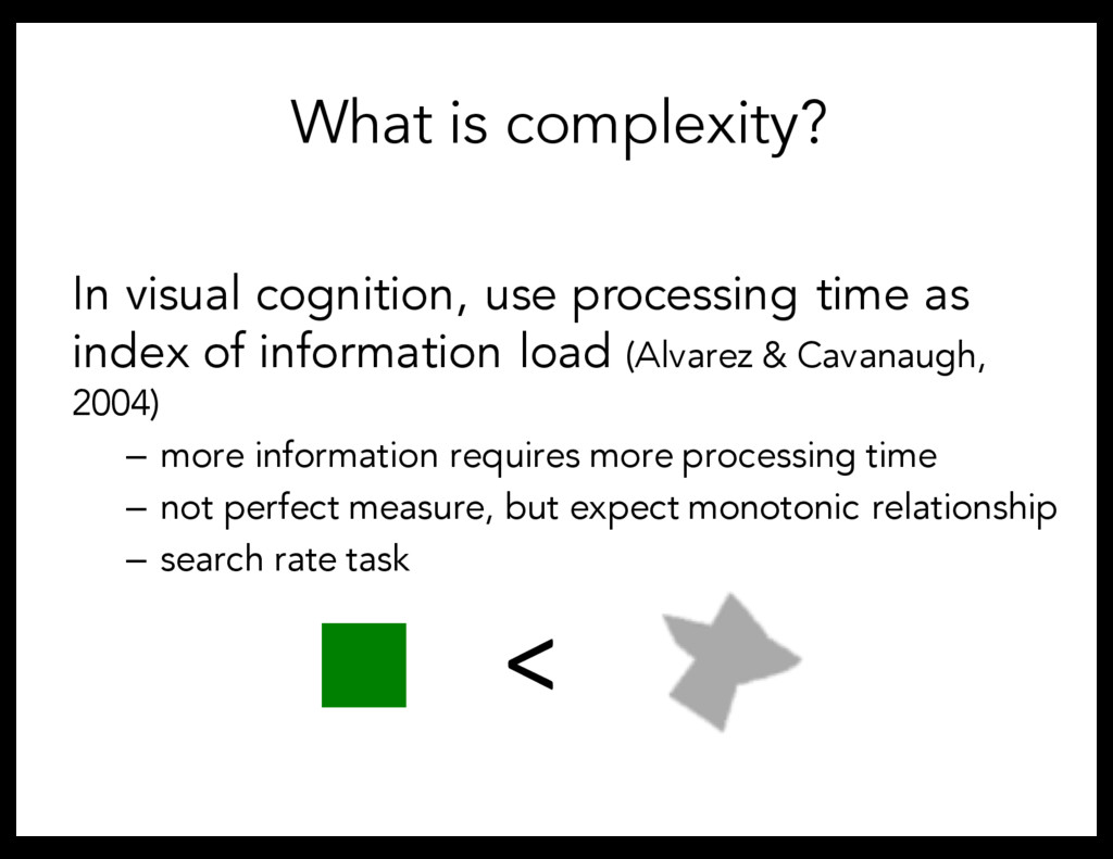 In visual cognition, use processing time as ind...