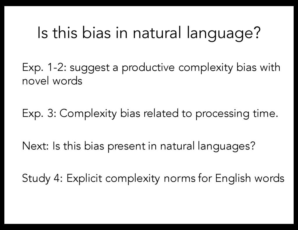 Exp. 1-2: suggest a productive complexity bias ...