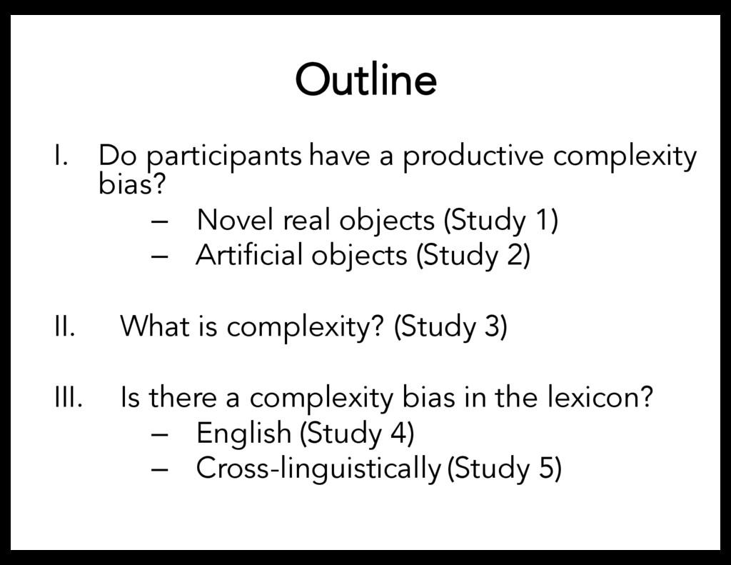 Outline I. Do participants have a productive co...