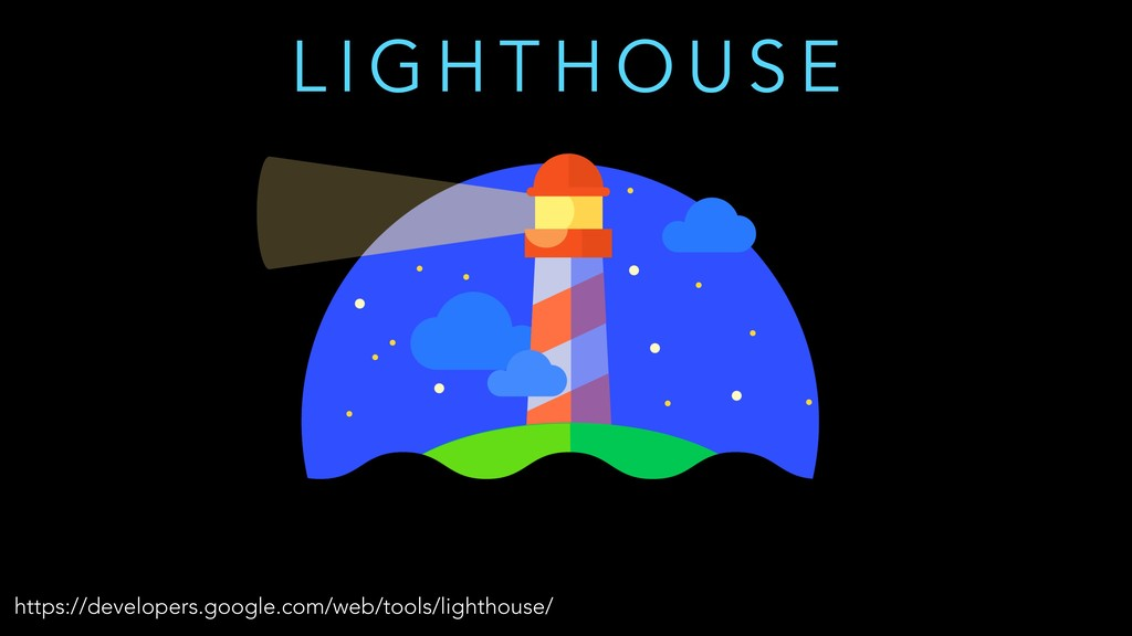 L I G H T H O U S E https://developers.google.c...