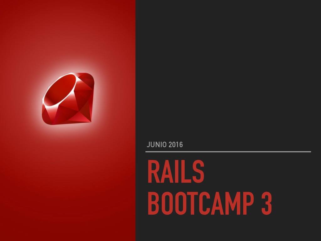 RAILS BOOTCAMP 3 JUNIO 2016