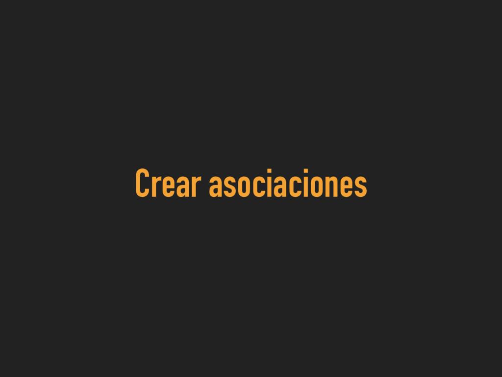 Crear asociaciones