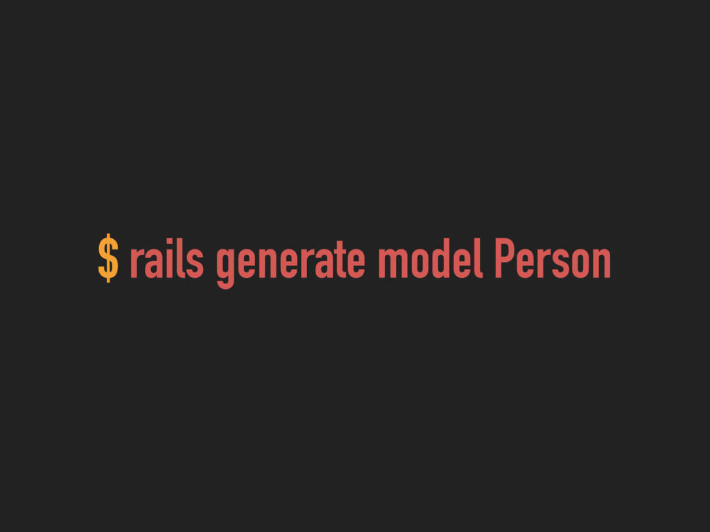 $ rails generate model Person