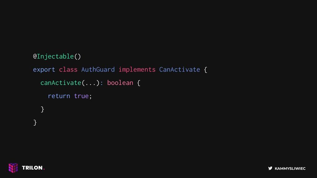 KAMMYSLIWIEC @Injectable() export class AuthGua...