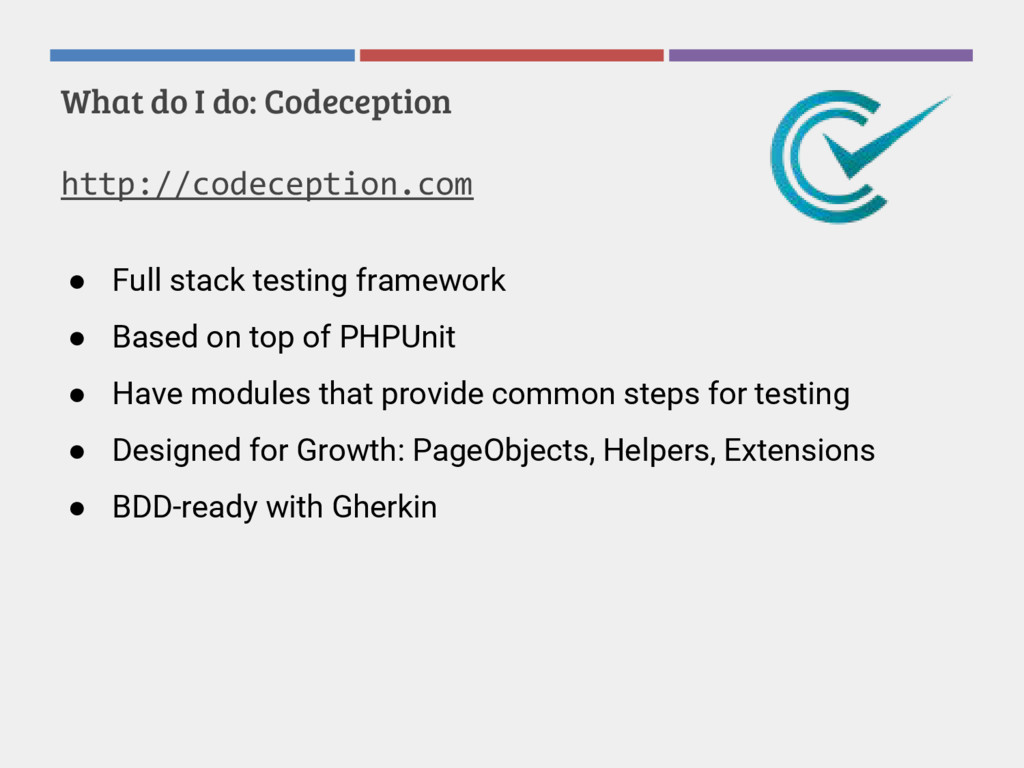 What do I do: Codeception http://codeception.co...