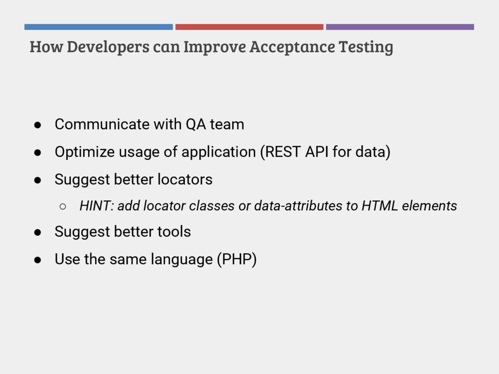 How Developers can Improve Acceptance Testing ●...