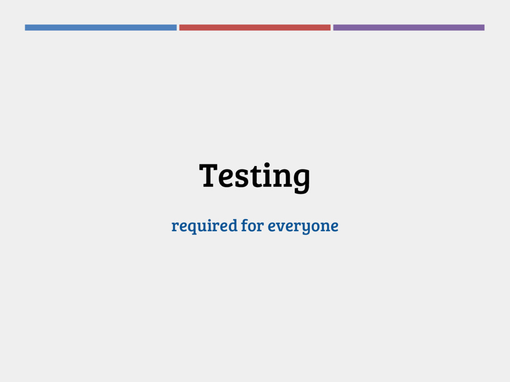 Testing required for everyone